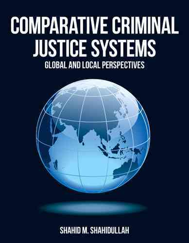 Comparative Criminal Justice Systems By Shahidullah