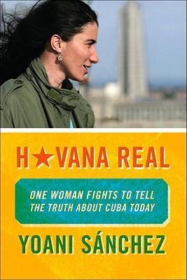 Havana Real By Porter, M. J. (TRN)/ Sanchez, Yoani