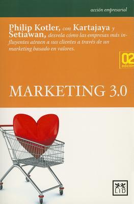 Marketing 3.0/ Marketing 3.0 By Kotler, Philip/ Kartajaya, Hermawan
